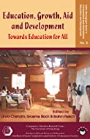 Education, Growth, Aid and Development: Towards Education for All (Cerc Monograph Series in Comparative and International Education and Development)