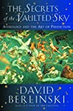 The Secrets of the Vaulted Sky, David Berlinski, 0151005273