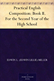 Practical English Composition: Book II. For the Second Year of the High School (English Edition)