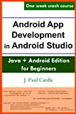 Android App Development in Android Studio: Java + Android Edition 版本 For Beginners