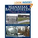 Manassas Battlefields Then & Now: Historic Photography at Bull Run