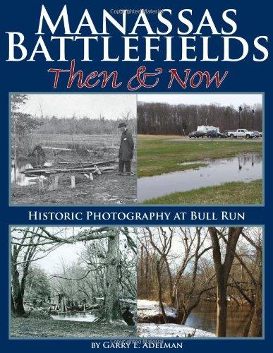 Manassas Battlefields Then & Now: Historic Photography at Bull Run Text fb2 ebook