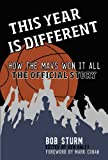 img - for This Year Is Different: How the Mavs Won It All--The Official Story by Bob Sturm (2011-12-12) book / textbook / text book