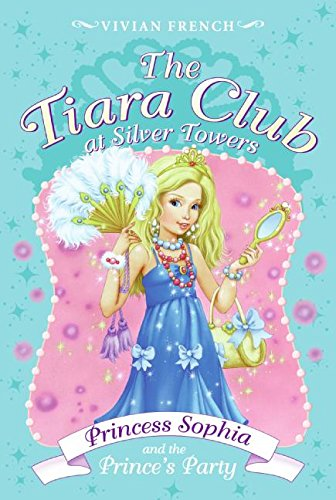 Tiara Club at Silver Towers 11: Princess Sophia and the Prince's Party, The ()