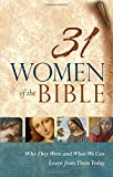 img - for 31 Women of the Bible: Who They Were and What We Can Learn from Them Today book / textbook / text book