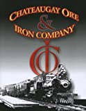 img - for The History of the Chateaugay Ore and Iron Company book / textbook / text book
