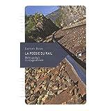 POESIE DU RAIL (LA) - PETITE APOLOGIE VOYAGE EN TRAIN