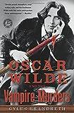 Oscar Wilde and the Vampire Murders: A Mystery