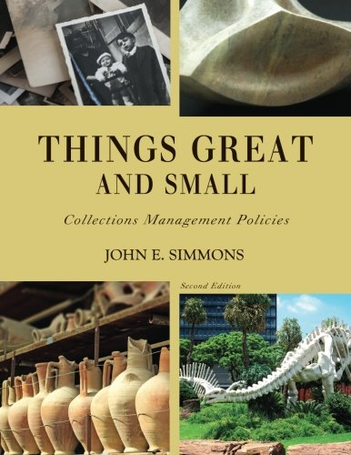 Things Great and Small: Collections Management Policies (American Alliance of Museums)