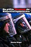img - for Die gr  te T uschung der Menschheitsgeschichte: Die Enttarnung der institutionalisierten Gewalt (German Edition) book / textbook / text book