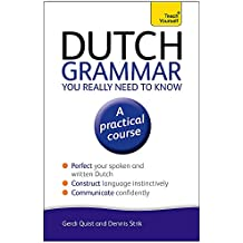 Dutch Grammar You Really Need to Know (Teach Yourself Language)