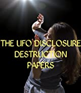The UFO Disclosure Destruction Papers