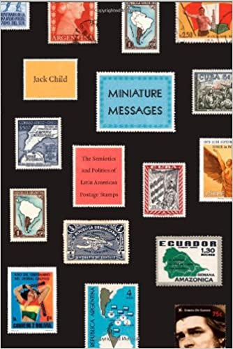 Miniature Messages: The Semiotics and Politics of Latin American Postage Stamps: Jack Child: 9780822341994: Amazon.com: Books