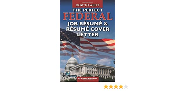 how to write the perfect federal job resume resume cover letter