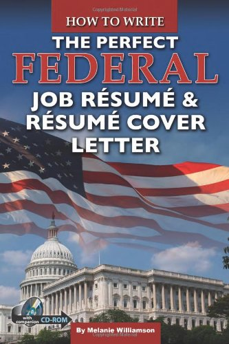 how to write the perfect federal job resume resume cover letter with companion cd rom melanie williamson 9781601383204 amazoncom books - Federal Resume Cover Letter