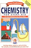 img - for Janice VanCleave's Chemistry for Every Kid: 101 Easy Experiments that Really Work book / textbook / text book