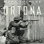 Ortona: Canada's Epic World War II Battle | Mark Zuehlke