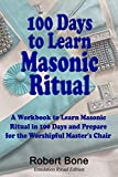 img - for 100 Days To Learn Masonic Ritual: A Workbook to Learn Masonic Ritual in 100 Days and Prepare for the Worshipful Master's Chair book / textbook / text book