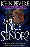 Asi Dice el Senor?, John Bevere, 0884196089