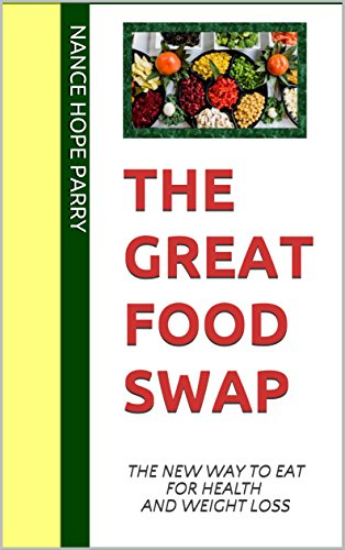 The Great Food Swap The New Way To Eat For Health And Weight Loss