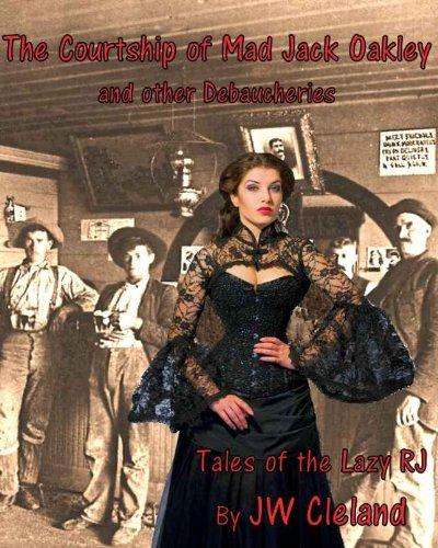 The Courtship of Mad Jack - Arizona Oakley