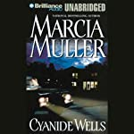 Cyanide Wells   Marcia Muller