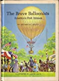 img - for The Brave Balloonist: America's First Airmen book / textbook / text book