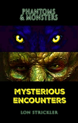 #freebooks – Phantoms & Monsters 'Mysterious Encounters' Weekend. FREE Kindle Download