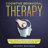 Cognitive Behavioral Therapy: A Guide to Getting