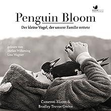 Penguin Bloom: Der kleine Vogel, der unsere Familie rettete Hörbuch von Cameron Bloom, Bradley Trevor Greive Gesprochen von: Stefan Wilkening, Lisa Wagner