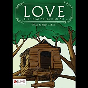 Love - The Greatest Fruit of All Audiobook