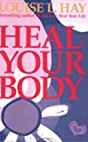 Heal Your Body, Louise L. Hay, 0937611352