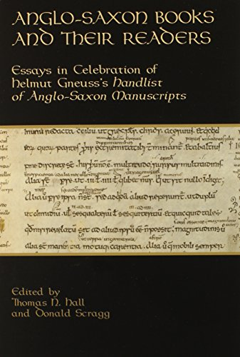 Anglo-Saxon Books and Their Readers: Essays in Celebration of Helmut Gneuss's Handlist of Anglo-Saxon Manuscripts (Publications of the Richard Rawlinson Center)