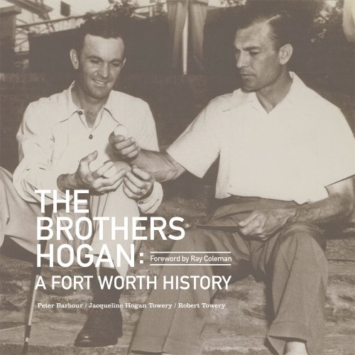 The Brothers Hogan: A Fort Worth - Hogan Ben Grips