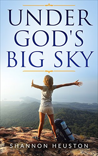 Under God's Big Sky by Shannon Heuston ebook deal