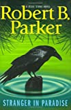 Stranger in Paradise, Robert B. Parker, 0399154604