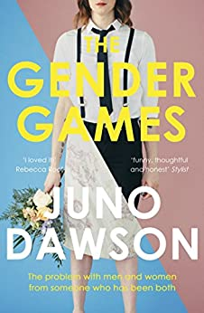 The Gender Games: The Problem With Men and Women, From Someone Who Has Been Both (English Edition) por [Dawson, Juno]