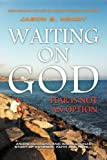 Waiting on God, Jason B. Henry, 1465370269
