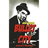 Bullet City: The Bayside City Noir Hexology (A Bayside City Book)