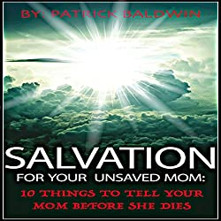 Salvation for Your Unsaved Mom