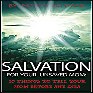 Salvation for Your Unsaved Mom Audiobook