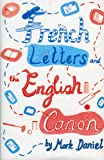French Letters and the English Canon, Mark Daniel, 1857252071