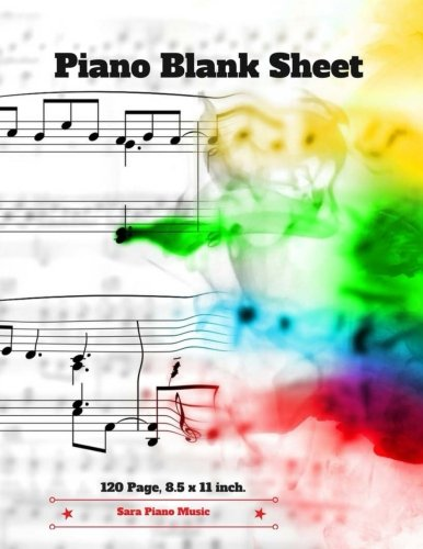 Piano Blank Sheet : Music Writing Note for Piano Happiness  Music Paper 120 Page: For Musicians, Students, Songwriting, Book Note Journal (Cute Journal) (Volume 1)