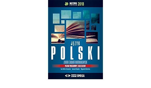 Jezyk Polski Matura 2018 Zbiór Zadan Maturalnych Amazones