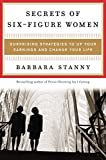 img - for Secrets of Six-Figure Women: Surprising Strategies to Up Your Earnings and Change Your Life by Stanny, Barbara (2002) Hardcover book / textbook / text book