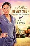A Bride Opens Shop in El Dorado, California by Keli Gwyn front cover