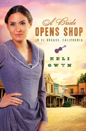 A Bride Opens Shop in El Dorado, California (Brides & Weddings) by [Gwyn, Keli]