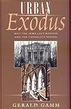 Urban Exodus: Why the Jews Left Boston and the Catholics Stayed