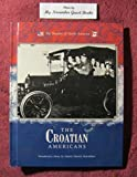 The Croatian Americans, Ellen Shapiro and Daniel P. Moynihan, 0877548919