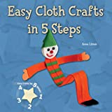 Easy Cloth Crafts in 5 Steps, Anna Llimós, 0766030849